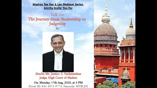 'The Journey From Studentship To Judgeship' by Hon'ble Justice Mr. S. Vaidyanathan, Judge, Madras HC
