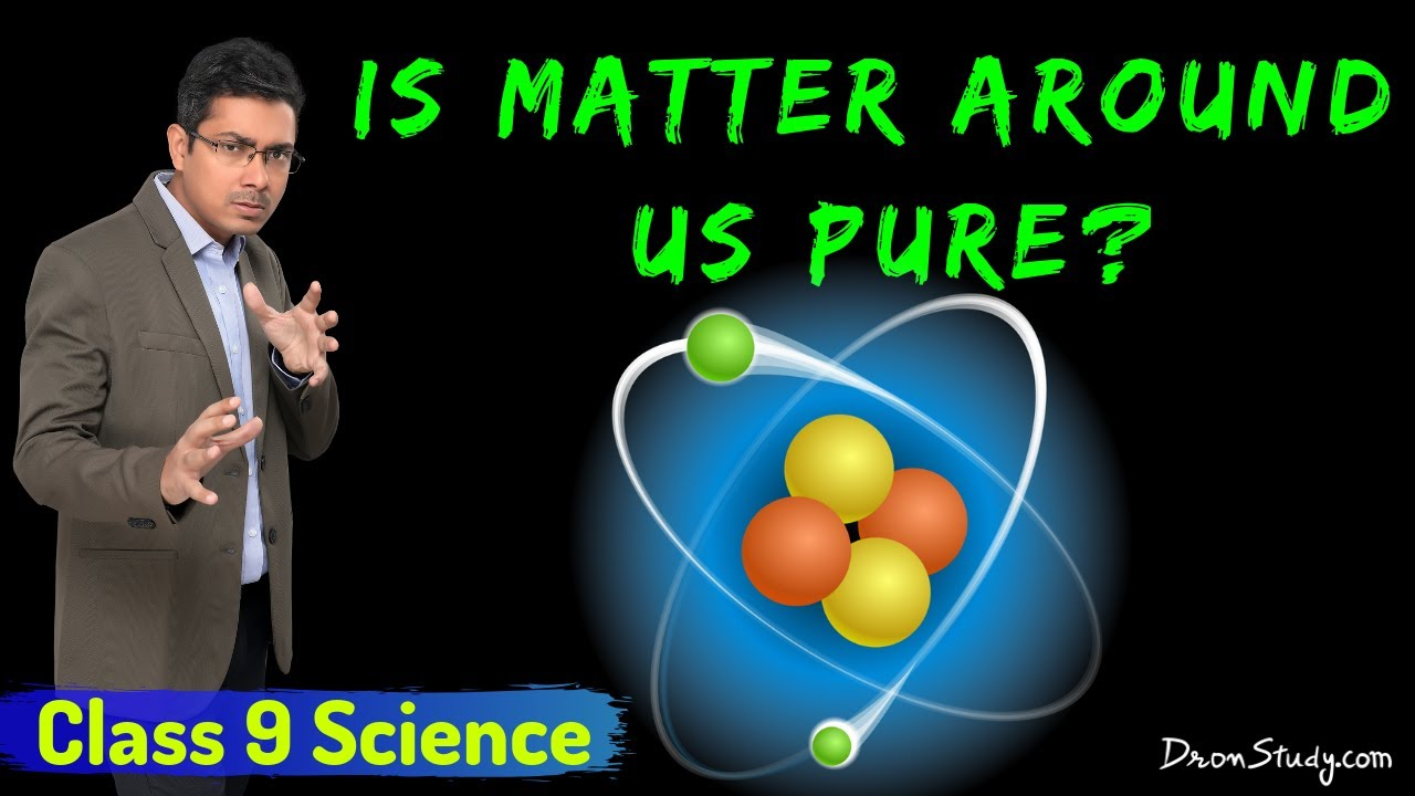 Is Matter Around us Pure : Chapter Notes - DronStudy com