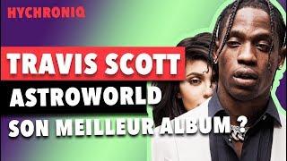 Astroworld | Le Meilleur Album de Travis Scott ?