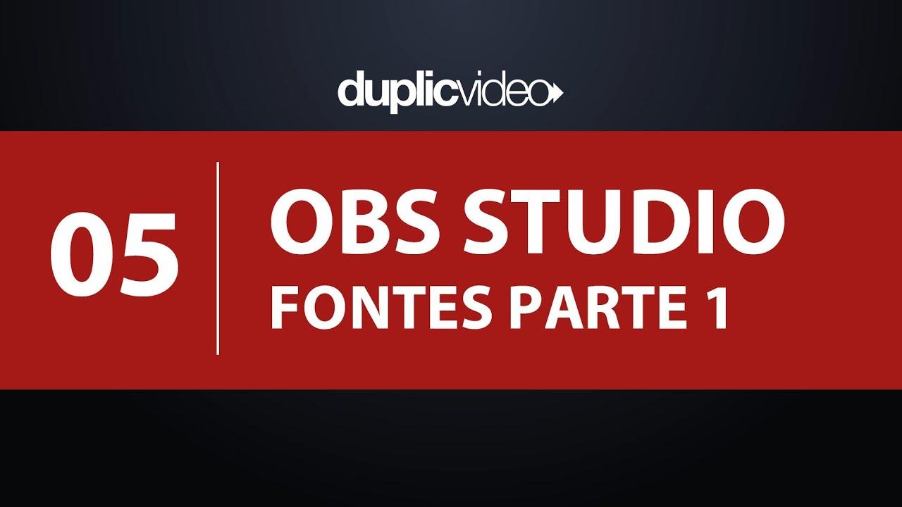 Curso OBS Studio - Aula 05 - Fontes, câmeras e áudio - Parte 01