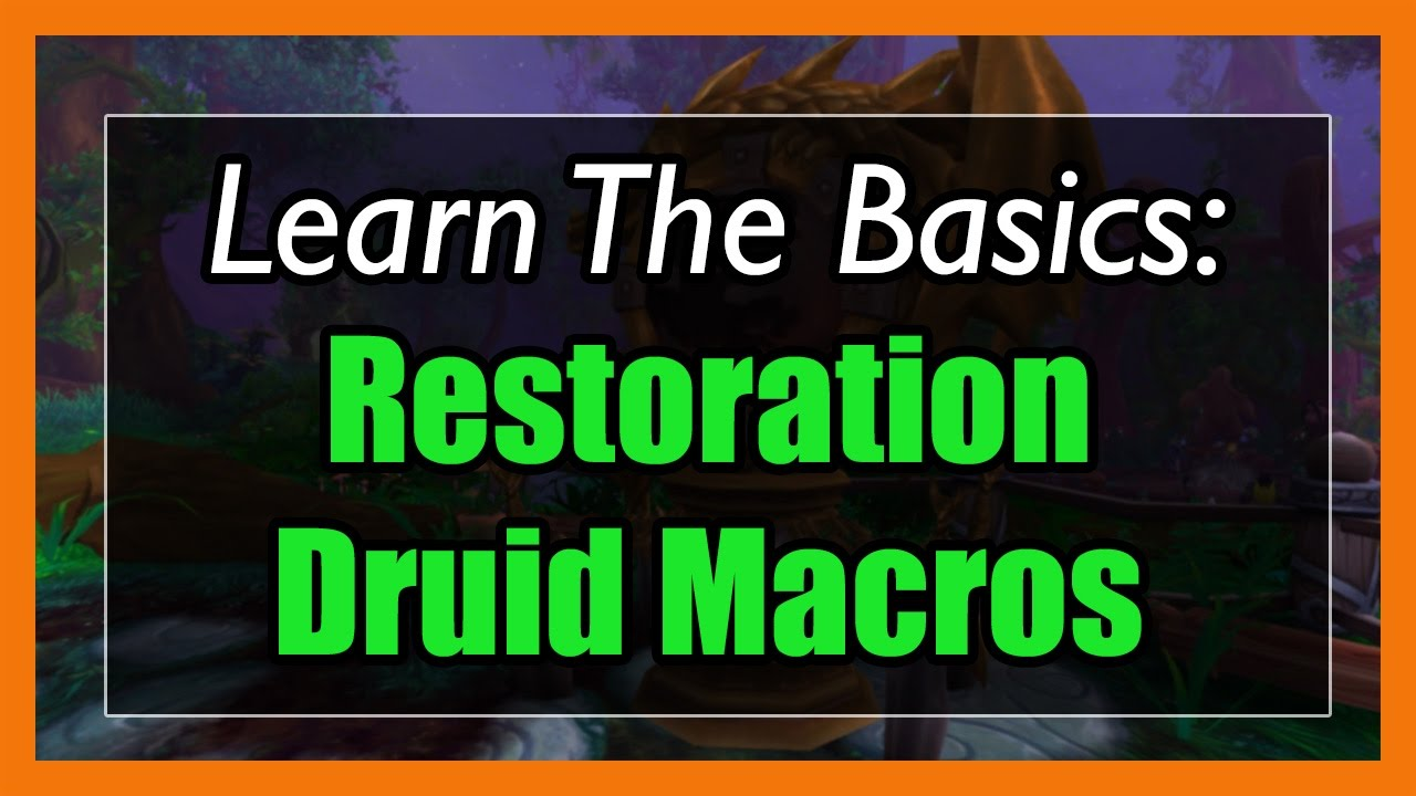 7 3 5 Restoration Druid Macros [WOW Legion] - Focus, Mouseover,  Stopcasting, Modifier