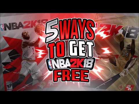 5 WAYS TO GET NBA 2K18 FOR FREE!!!