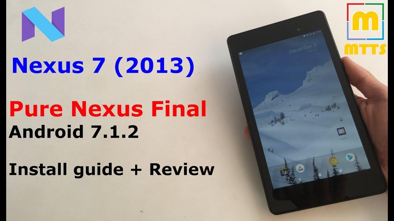 PureNexus 7 1 2 Final - Best Nexus 7 (2013) Nougat ROM - Review + Guide