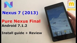 PureNexus 7.1.2 Final - Best Nexus 7 (2013) Nougat ROM - Review + Guide