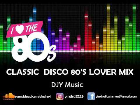 CLASSIC DISCO 80'S LOVER MIX DJY