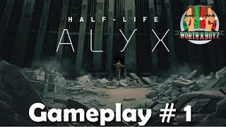 Half Life Alyx - Gameplay #1 for all those stuck indoors