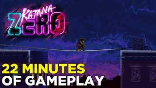 Katana Zero GAMEPLAY — 22 Minutes of Time-Rewinding, Bullet-Reflecting Action