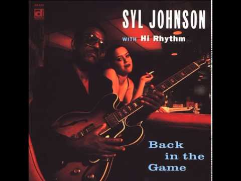 Syl Johnson with Hi Rhythm - Back in the Game