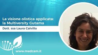 La visione olistica applicata: la Multiversity Gutama - Dott.ssa Laura Calvillo