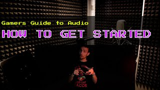 The Gamer's Guide To Audio Ep.1