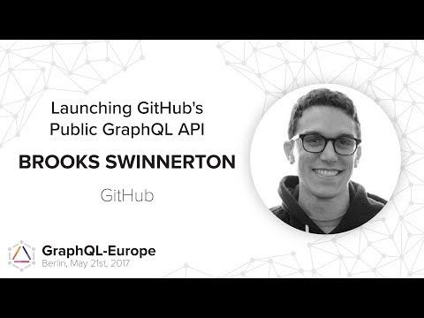 Launching GitHub's Public GraphQL API - Brooks Swinnerton - GraphQL-Europe 2017