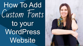 How To Add Amazing Fonts To Your WordPress Website!