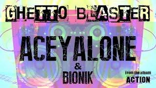 Ghetto Blaster | Action | Aceyalone & Bionik