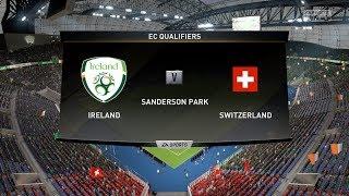 FIFA 19 - Ireland Vs Switzerland - EC Qualifiers - HD