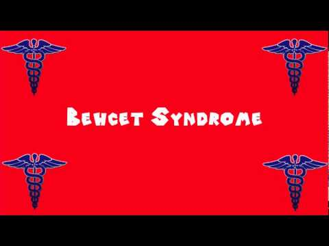 Pronounce Medical Words ― Behcet Syndrome
