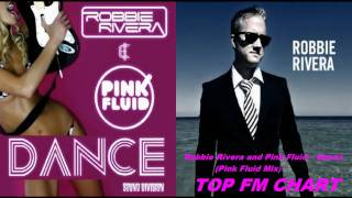 Robbie Rivera and Pink Fluid -- Dance (Pink Fluid Mix)