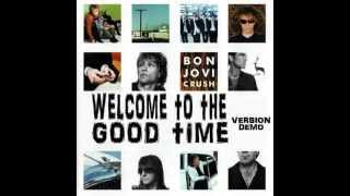 Bon Jovi - Welcome To The Good Time ( Bonus Track )