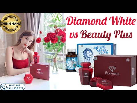 Beauty Diamond White hiệu quả trắng gấp 3 lần Beauty Plus liệu có ...