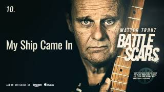 Walter Trout - My Ship Came In (Battle Scars)