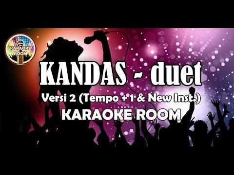 Karaoke Kandas Tanpa Vokal Lirik Duet (Versi 2 - Tempo+1)