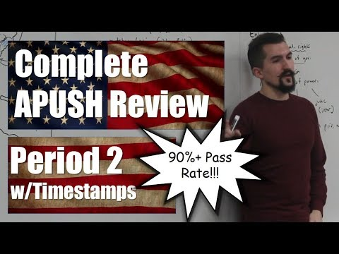 Complete APUSH Review - Period 2 W/TIMESTAMPS - ALL TOPICS