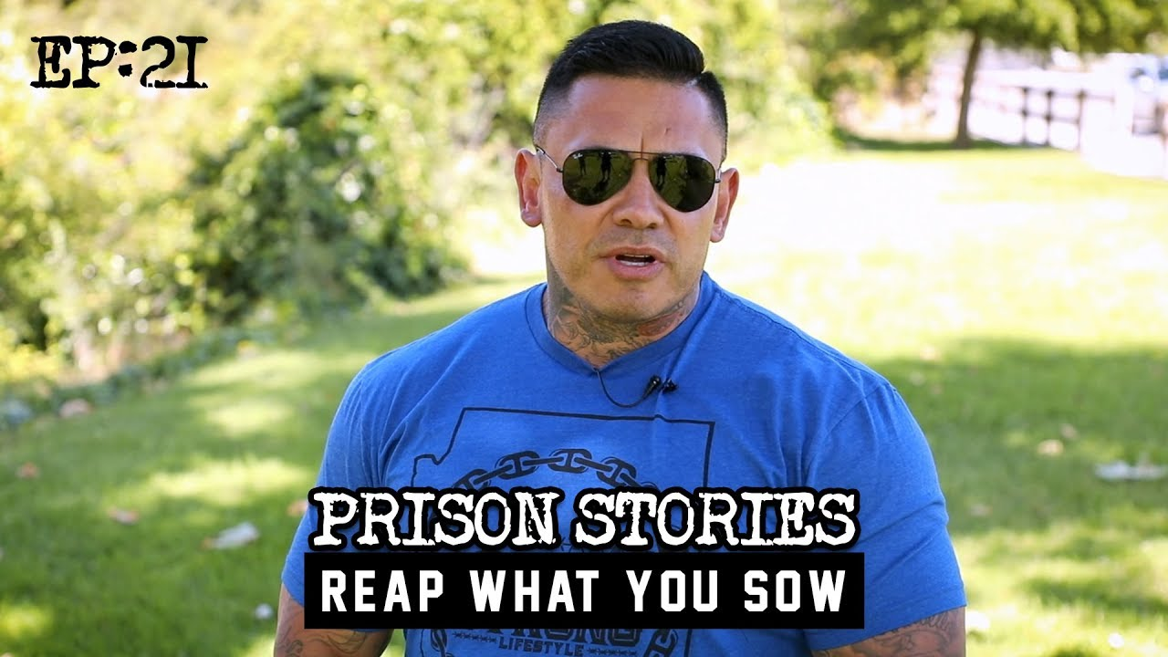 Reap What You Sow - Prison Stories 1.21
