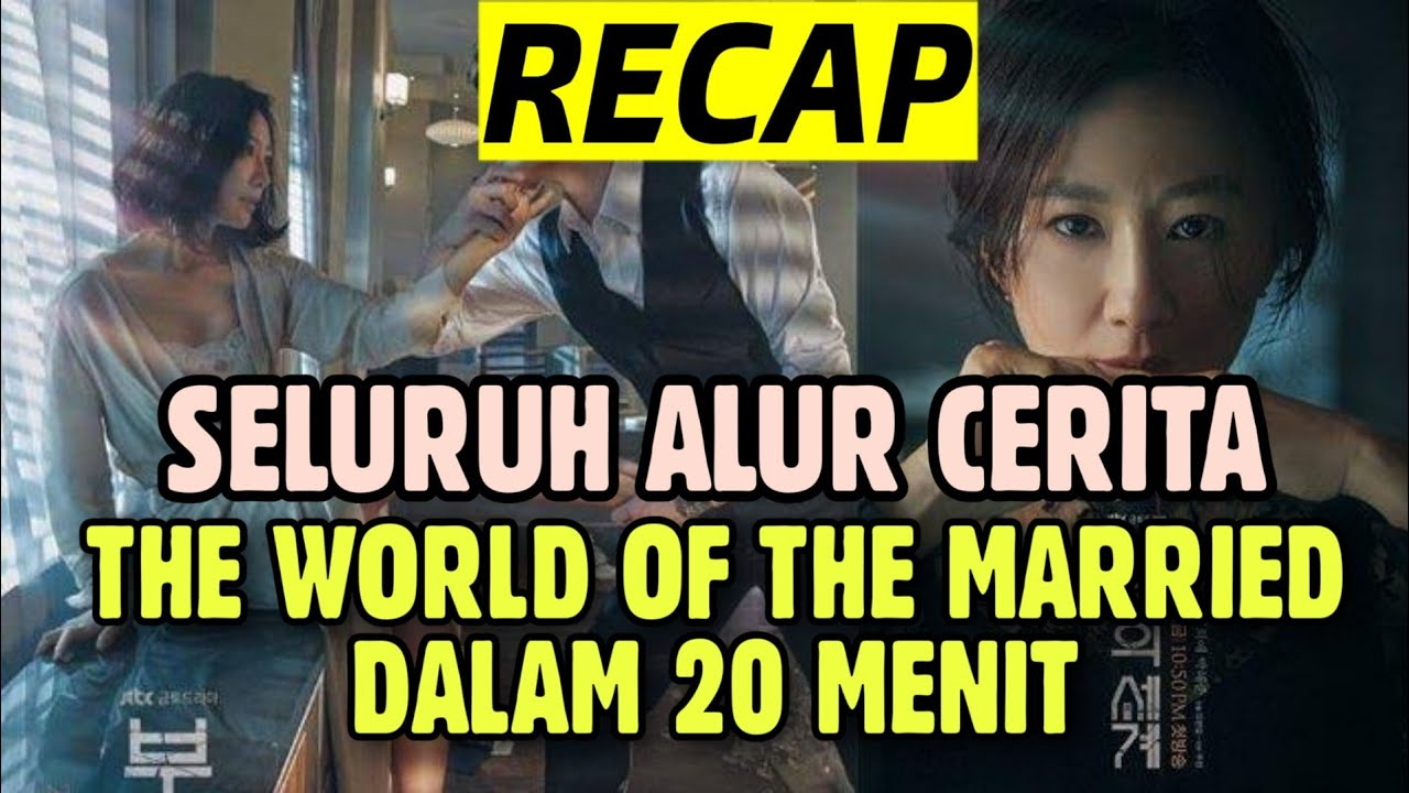 Download Recap The World Of The Married dalam 20 Menit Part 1