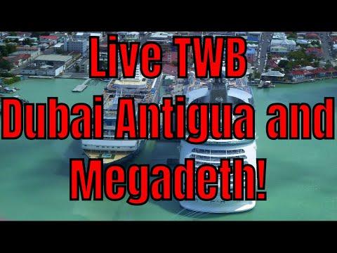 TWB is Live! Dubai Cruise Port Antigua News and Megadeth At Sea!