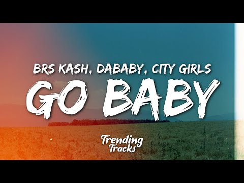 BRS Kash – Throat Baby Remix (Go Baby) ft. DaBaby & City Girls (Clean – Lyrics)