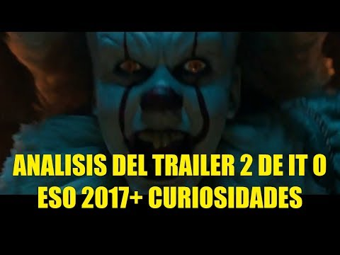 Analisis del Trailer 2 de IT o ESO 2017 + Curiosidades Referencias Cuadro a Cuadro