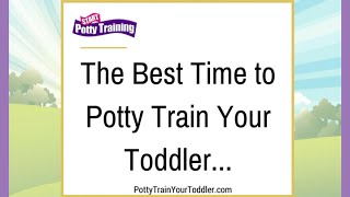 Best Time to Potty Train Your Toddler