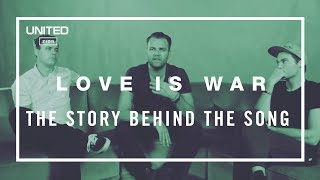 Love is War Song Story - hillsong UNITED