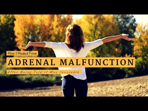 How I Healed From Adrenal Malfunction After Being Told It Was Incurable