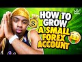 How to Grow a Small Forex Account Fast! STEP-BY-STEP ...