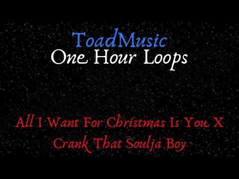 All I Want For Christmas Is You X Crank That Soulja Boy 1 Hour Loop Youtube