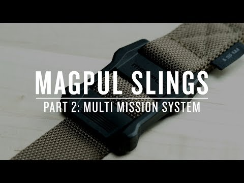 Magpul Slings - Part II : Multi Mission System