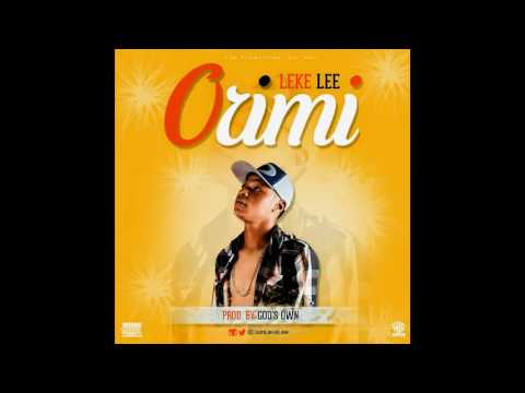 Leke Lee - Orimi (Prod. God's Own)