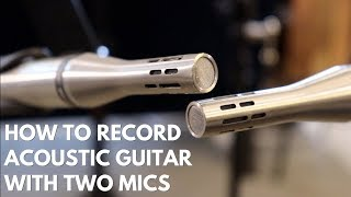 How to Record Acoustic Guitar with TWO Mics
