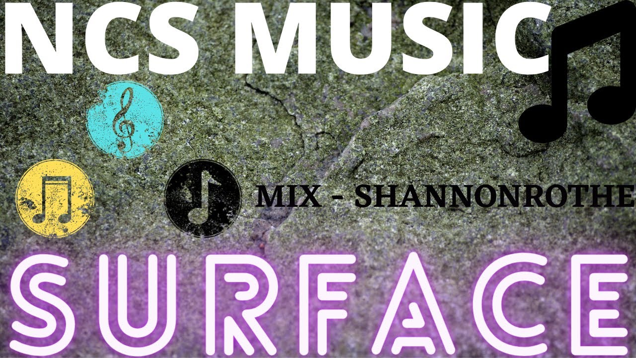 NCS MUSIC, SURFACE [ MIX - SHANNOROTHE ] - YouTube