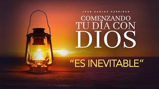 Comenzando tu dia con Dios   Es Inevitable   Pastor Juan Carlos