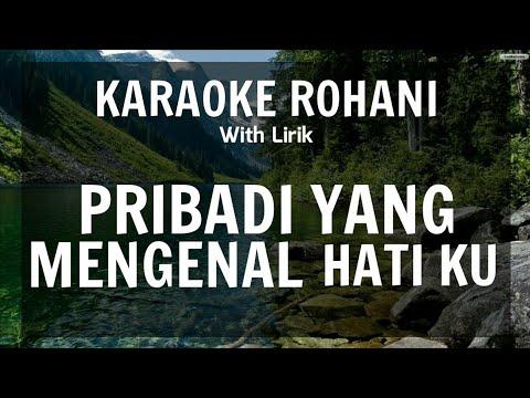 pribadi-yang-mengenal-hatiku---karaoke-rohani-kristen