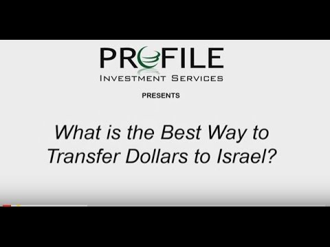 What is the Best Way to Transfer Dollars to Israel