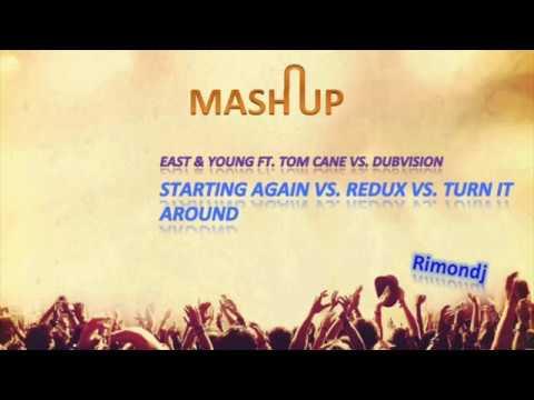 East & Young - Starting Again vs. DubVision - Redux vs. Turn It Around (Rimondj's Mashup)