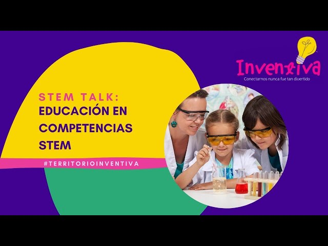INVENTIVA | Educación ¿STEAM o STEM?