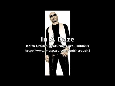 In A Daze - Keith Crouch (featuring Carol Riddick)