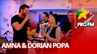 Amna feat. Dorian Popa - Nu poti sa ma uiti ProFM LIVE Session