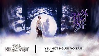 Yêu Một Người Vô Tâm - Bảo Anh | Gala Nhạc Việt 8  (Official)