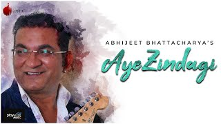 Aye Zindagi Official Video - Abhijeet B | ft. Sidhant | Indie Music Label