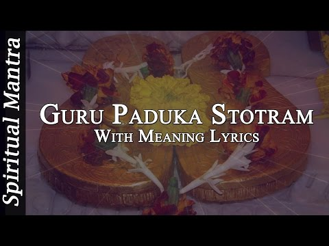 Guru Paduka Stotram With English & Meaning Lyrics ( Full Song )