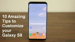 10 Amazing Tips to Customize your Samsung Galaxy S8